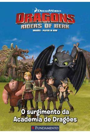 Dragões - Pilotos de Berk - o Surgimento da Academia de Dragões - Nalini,Maura   Hoshan.org