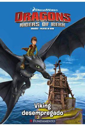 Dragões - Pilotos de Berk - Viking Desempregado - Nalini,Maura   Nisrs.org