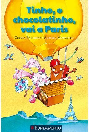 Tinho, o Chocolatinho Vai A Paris - Marsoto,Aurora Patarino,Chiara pdf epub