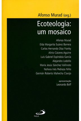 Ecoteologia - Um Mosaico - Col. Temas de Atualidade - Murad,Afonso | Tagrny.org