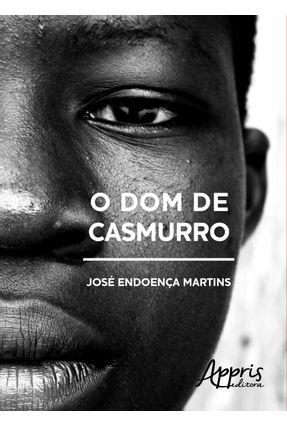 Edição antiga - O Dom de Casmurro - Martins,José Endoença | Tagrny.org