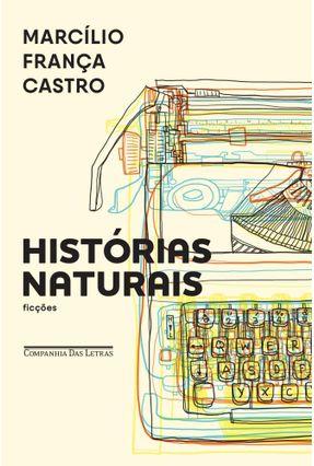 Histórias Naturais - Contos - Marcílio França Castro | Hoshan.org