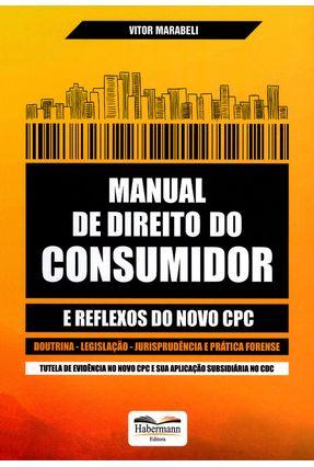 Manual de Direito do Consumidor e Reflexos do Novo CPC - Marabeli,Vitor pdf epub