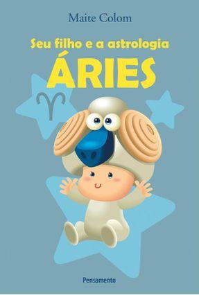 Seu Filho e A Astrologia - Áries - Colom,Maite | Hoshan.org