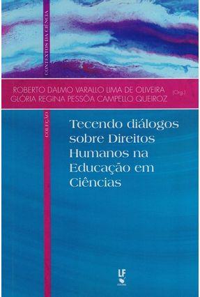 Tecendo Diálogos Sobre Direitos Humanos na Educação Em Ciências - Campello,Glória Regina Pessôa | Hoshan.org
