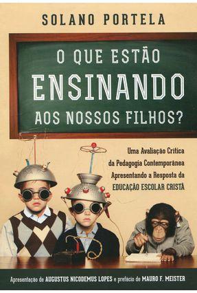 O Que Estão Ensinando Aos Nossos Filhos? - Solano Portela pdf epub