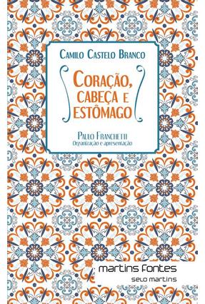 Coração, Cabeça e Estômago - 2ª Ed. 2016 - Branco,Camilo Castelo | Hoshan.org