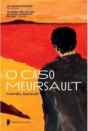 O Caso Meursault - Daoud,Kamel | Tagrny.org