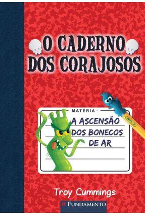 O Caderno Dos Corajosos 1 - A Ascensão Dos Bonecos de Ar - Cummings,Troy pdf epub