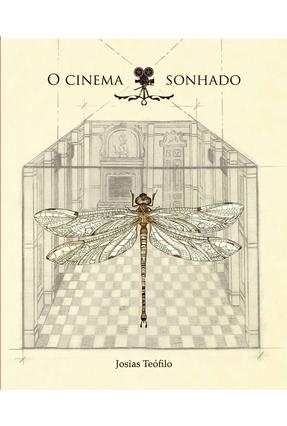 O Cinema Sonhado - Teófilo,Josias   Tagrny.org
