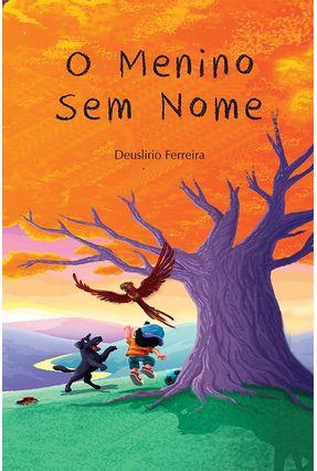 O Menino Sem Nome - Ferreira ,Deuslirio pdf epub