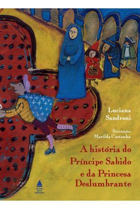 História Do Príncipe Sabido E Da Princesa Deslumbrante - Snadroni,Luciana pdf epub
