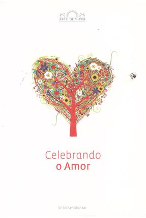Celebrando o Amor - Shankar ,Sri Sri Ravi   Tagrny.org