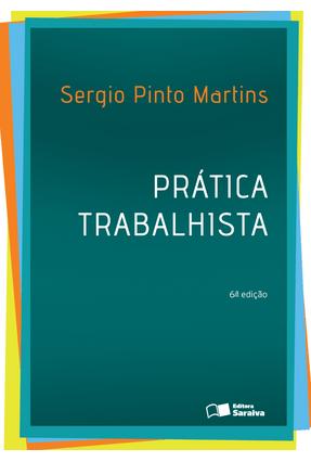 Prática Trabalhista - 6ª Ed. 2016 - Martins,Sergio Pinto   Hoshan.org