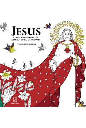 Jesus, Mensagens Do Filho De Deus Em Livro De Colorir - Veruschka Guerra | Tagrny.org