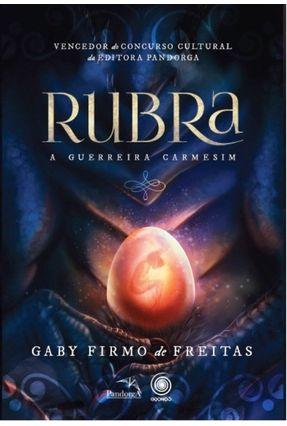 Rubra - A Guerreira Carmesim - Freitas,Gaby Firmo De   Tagrny.org