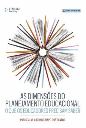 As Dimensões do Planejamento Educacional - o Que Os Educadores Precisam Saber - Pablo Silva Machado Bispo dos Santos pdf epub