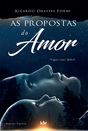 As Propostas do Amor - Forni,Ricardo Orestes | Tagrny.org