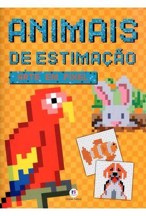Animais de Estimação - Col. Arte Em Pixel - Editora Ciranda Cultural   Nisrs.org