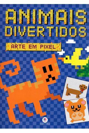 Animais Divertidos - Col. Arte Em Pixel - Editora Ciranda Cultural   Nisrs.org