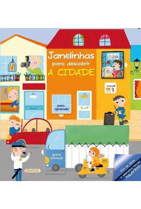 Janelinhas Para Descobrir - A Cidade - Libsa Editoral SA | Tagrny.org