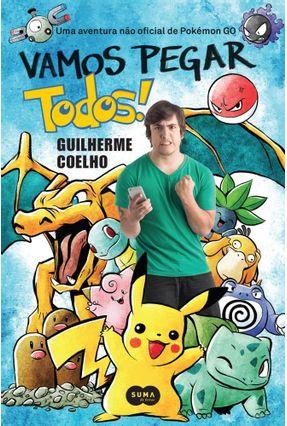 Vamos Pegar Todos! - Arcanjo,Guilherme Coelho | Hoshan.org