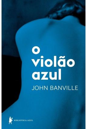O Violão Azul - Banville,John   Tagrny.org