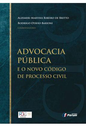 Advocacia Pública E O Novo Código De Processo Civil - Martins ribeiro de Brito,Alzemeri Barioni,Rodrigo Otávio pdf epub