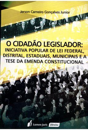 O Cidadão Legislador - Gonçalves Junior,Jerson Carneiro pdf epub