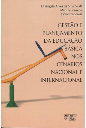 Gestão E Planejamento Da Educação Básica Nos Cenários Nacional E Internacional - Elisangela Alves da Silva Scaff | Tagrny.org