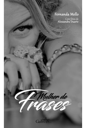 Mulher de Frases - Fernanda Mello | Tagrny.org