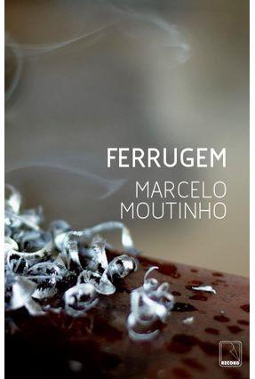 Ferrugem - Moutinho,Marcelo pdf epub