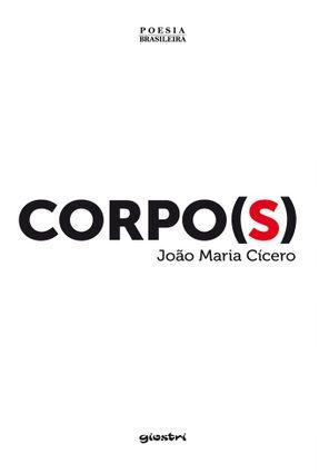 Corpo(S) - João Maria Cícero | Tagrny.org