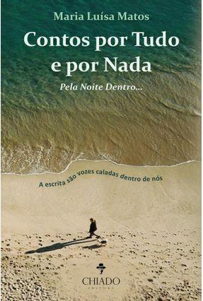 Contos Por Tudo e Por Nada. Pela Noite Dentro... - Col. Viagens na Ficção - Matos,Maria Luísa   Tagrny.org