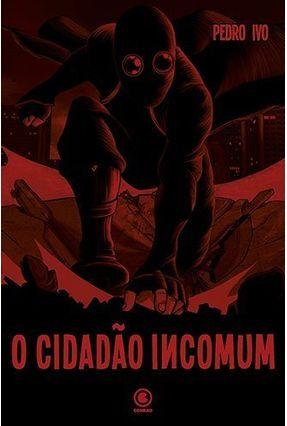 O Cidadão Incomum - Ivo,Pedro   Tagrny.org