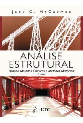 Análise Estrutural Usando Métodos Clássicos E Métodos Matriciais - Jack C. McCormac   Hoshan.org