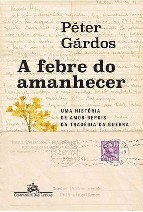 A Febre Do Amanhecer - Gárdós,Peter | Tagrny.org