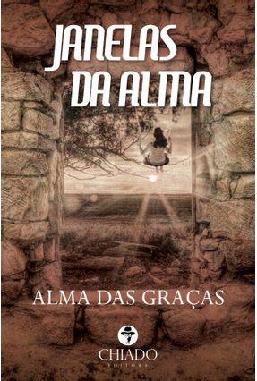 Janelas da Alma - das Graças,Alma   Nisrs.org