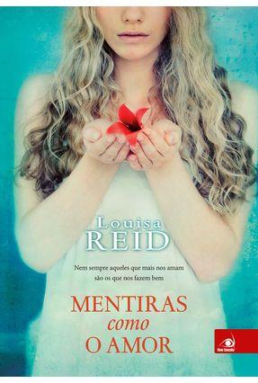 Mentiras Como o Amor - Reid,Louisa | Hoshan.org