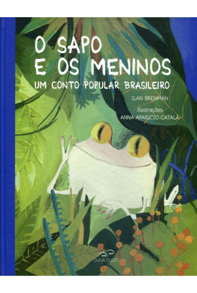 O Sapo e Os Meninos - Um Conto Popular Brasileiro - Brenman,Ilan pdf epub
