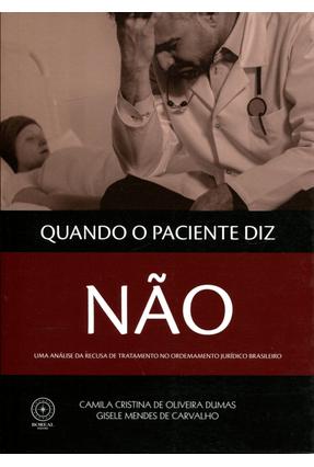Quando o Paciente Diz Não - Dumas,Camila Cristina De Oliveira Carvalho,Gisele Mendes De   Tagrny.org