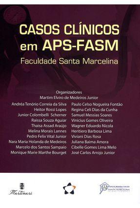 Casos Clínicos Em Aps-Fasm - Faculdade Santa Marcelina - Junior,Martim Elviro De Medeiros | Hoshan.org