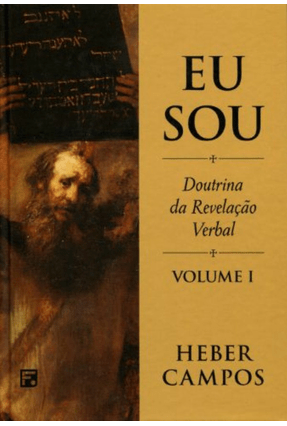 Eu Sou - Doutrina da Revelação Verbal  - Vol. I - Campos,Heber | Tagrny.org