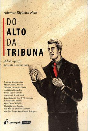 Do Alto da Tribuna - Rigueira Neto,Ademar | Nisrs.org