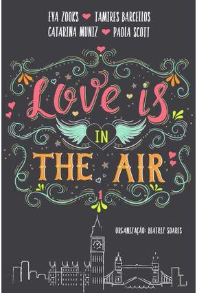 Love Is In The Air - Muniz,Catarina Zooks,Eva Barcellos,Tamires Scott,Paola   Hoshan.org