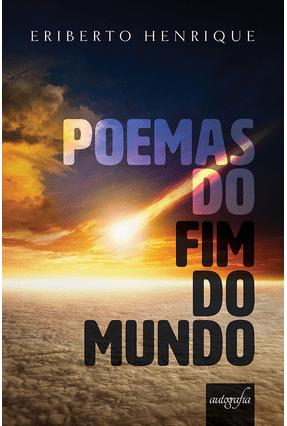 Poemas do Fim do Mundo - Henrique,Eriberto | Tagrny.org