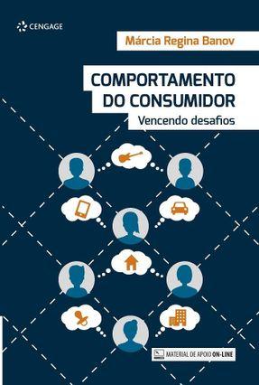 Comportamento do Consumidor - Vencendo Desafios - Banov,Márcia Regina   Tagrny.org