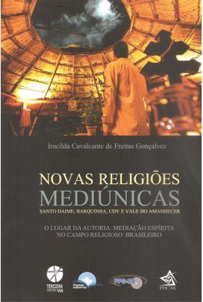 Novas Religiões Mediúnicas - Gonçalves,Iracilda Cavalvante De Freitas   Hoshan.org