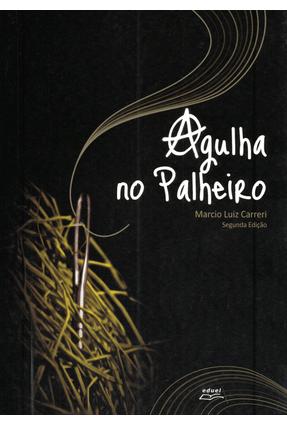 Agulha No Palheiro - Carreri,Marcio Luiz   Hoshan.org