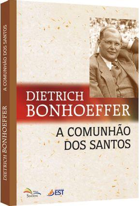 A Comunhão Dos Santos - Bonhoeffer,Dietrich | Tagrny.org